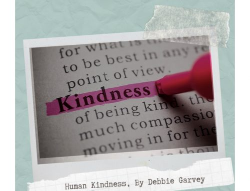 Human Kindness, Guest Blog By Debbie Garvey for Mental Health Awareness Week